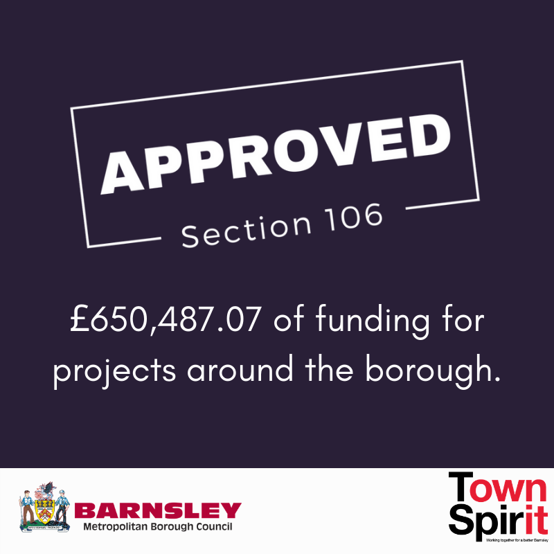 Section 106 approved - 650487.07 pounds of funding for projects around the borough