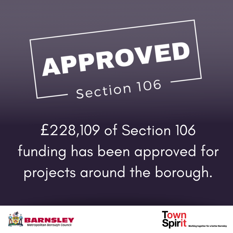Section 106 approved - 228109 pound of section 106 funding has been approved for projects around the borough