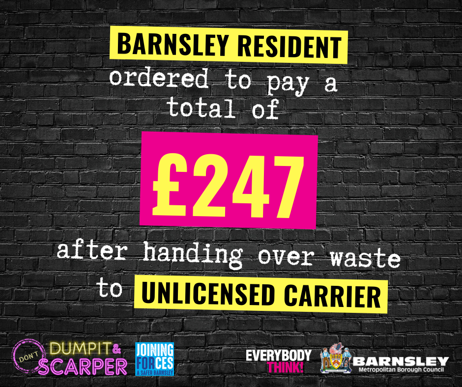 Barnsley resident fined for handing over waste to unlicensed carrier