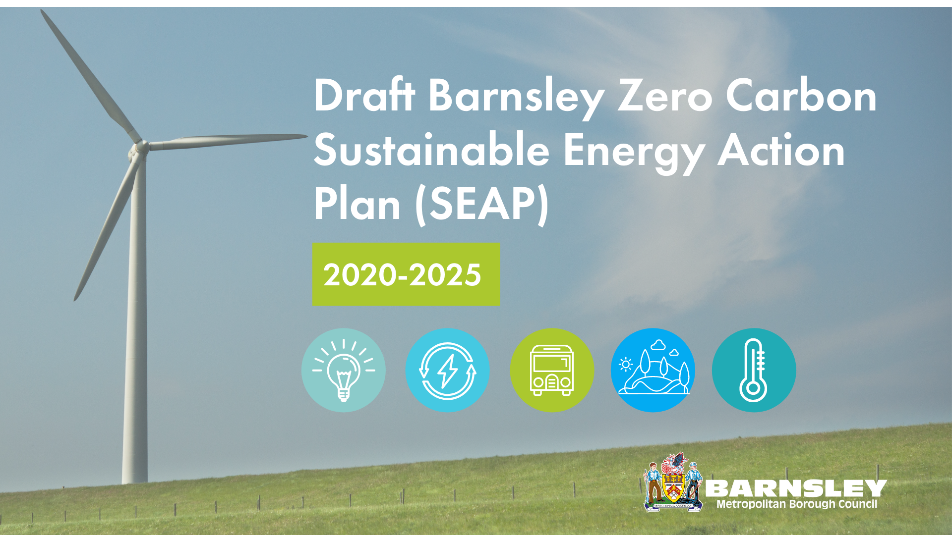 Draft Barnsley Zero Carbon Sustainable Energy Action Plan (SEAP) 2020-2025