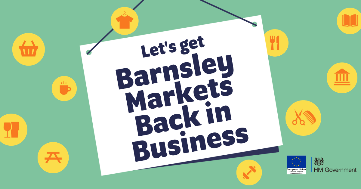 Sign reading 'Let's get Barnsley Markets Back in Business'