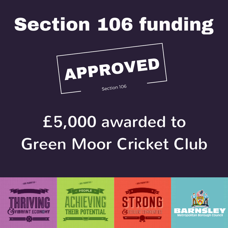 Section 106 approved - 5000 pound awarded to Green Moor cricket club flyer