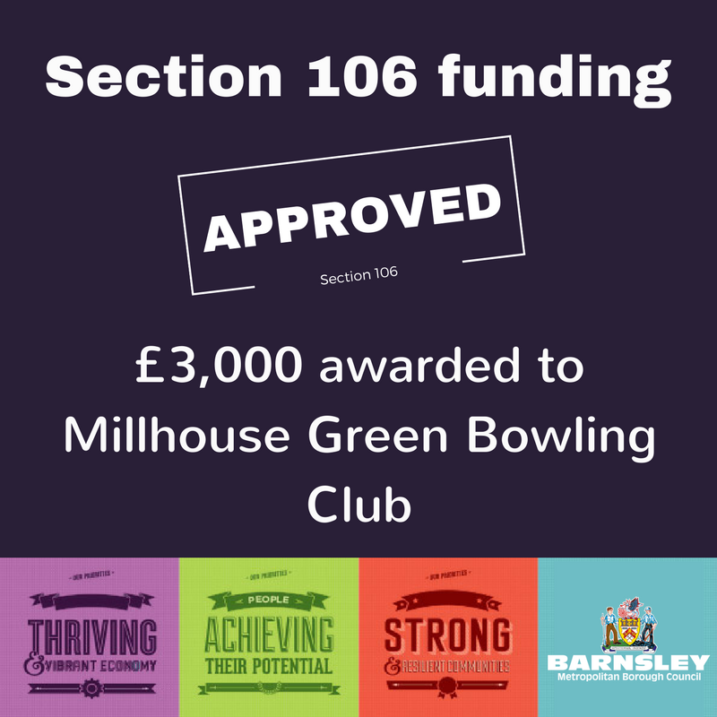 Section 106 approved - 3000 pound awarded to Millhouse Green Bowling club