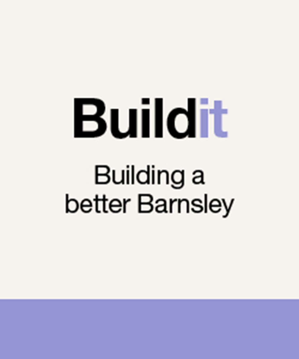 Build it - Building a better Barnsley
