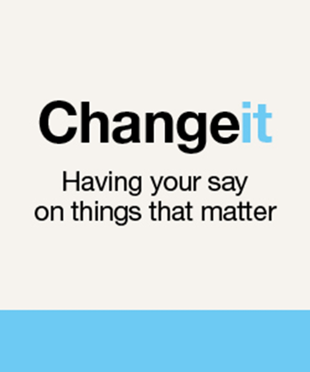 Change it - Having your say on things that matter
