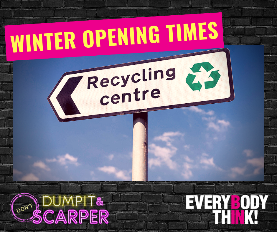 Winter opening times -everybody think, dumpit and scarper